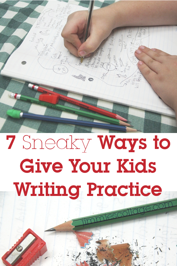 Seven Sneaky Ways to Give Your Kids Writing Practice
