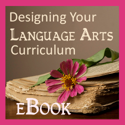 Designing Your Language Arts Curriculum