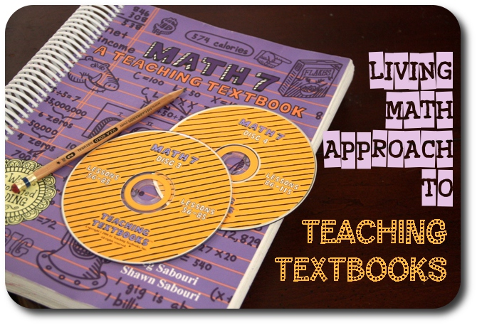Using Teaching Textbooks in a Living Math Approach