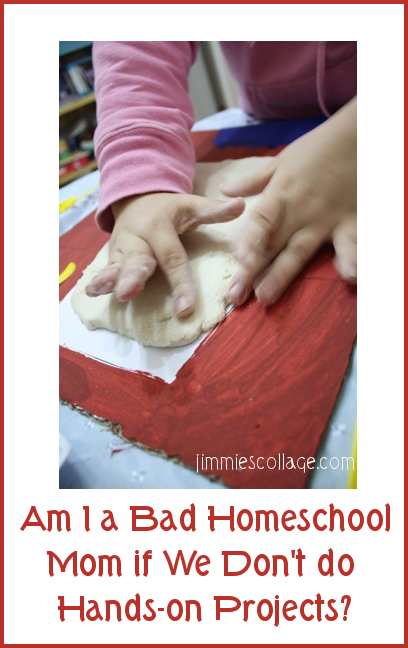 I am I a bad homeschool mom if we don't do hands-on projects? jimmiescollage.com