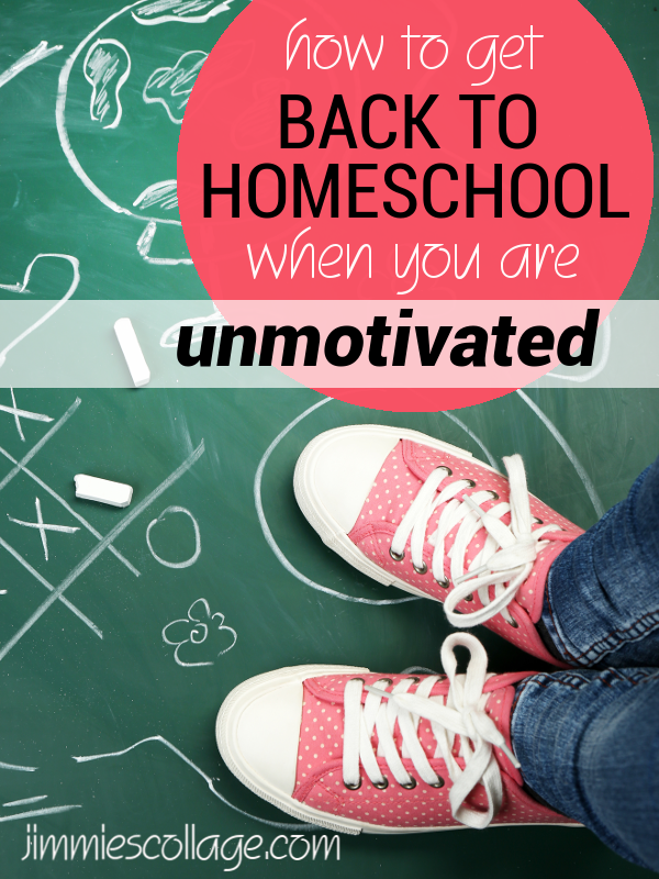 How to Get Back to Homeschool When You are Unmotivated