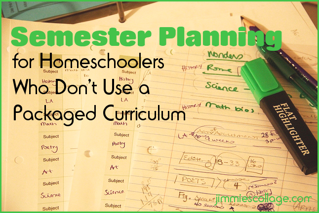Semester Planning for homeschoolers who don't use a packaged curriculum