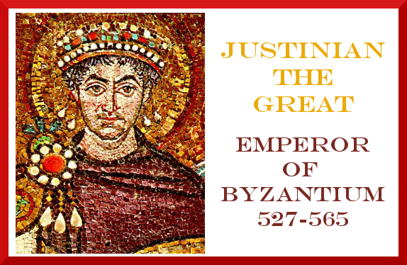 Justinian the Great and Byzantium Byzantine Empire Justinian