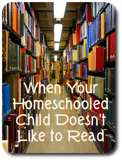 Homeschooled Children Who Don't Like to Read; It's Okay