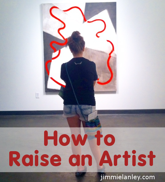 How to Raise an Artist
