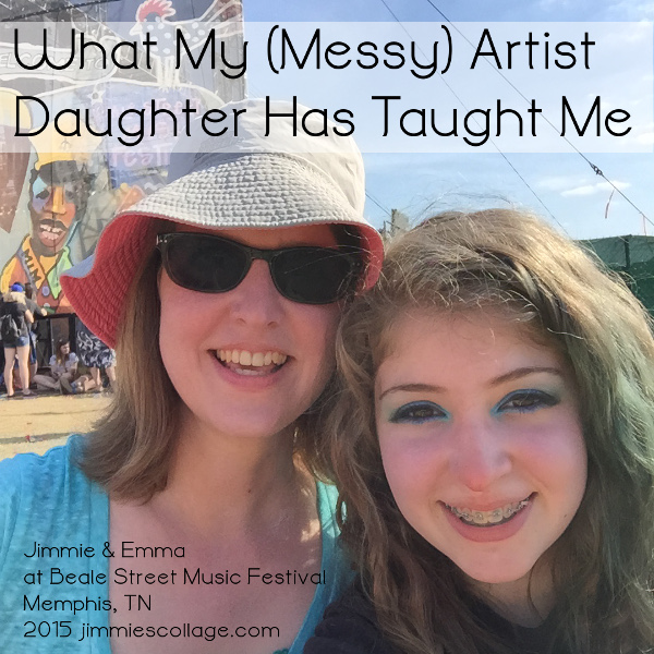 What My Messy Artist Daughter Has Taught Me