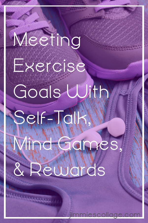 Meeting Exercise Goals With Self-Talk, Mind Games, & Rewards