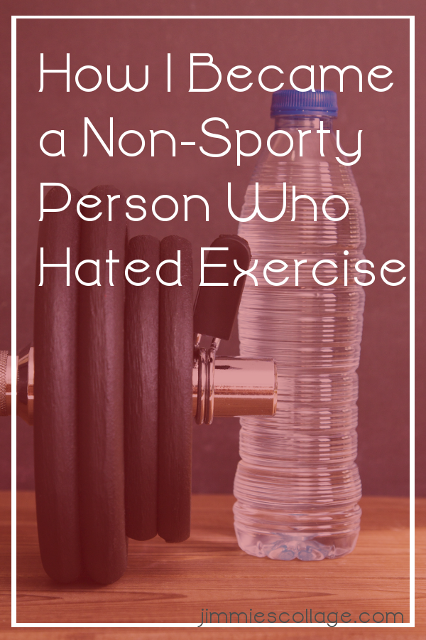 How I Became a Non-Sporty Person Who Hated Exercise