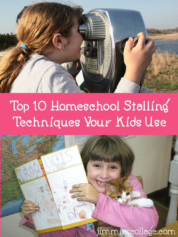 Top Ten Homeschool Stalling Techniques Your Kids Use • Jimmie's Collage