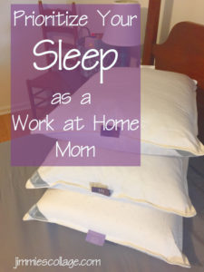 Prioritize Your Sleep as a Work at Home Mom